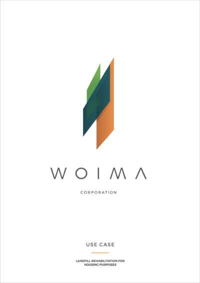 Landfill rehabilitation for housing purposes, decentralized waste-to-energy solutions,use case - WOIMA Corporation